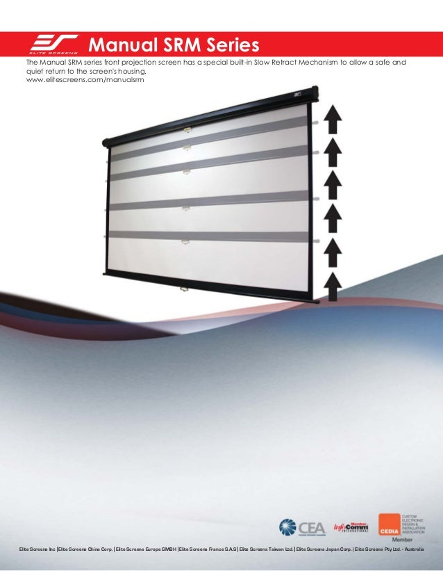 Manual SRM Series The Manual SRM series front projection screen has a special built-in Slow Retract Mechanism to allow a s...