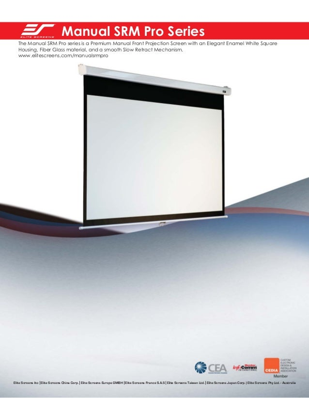 Manual SRM Pro Series The Manual SRM Pro series is a Premium Manual Front Projection Screen with an Elegant Enamel White S...