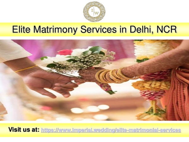 Elite Matrimony Services in Delhi, NCR Visit us at: https://www.imperial.wedding/elite-matrimonial-services