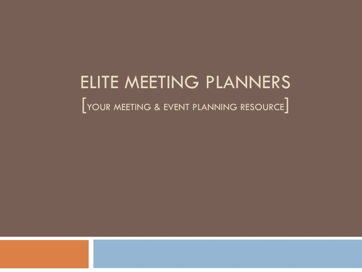 ELITE MEETING PLANNERS [ YOUR MEETING & EVENT PLANNING RESOURCE ]