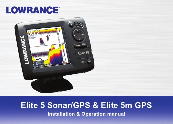 Elite 5 Sonar/GPS & Elite 5m GPS Installation & Operation                Installation & Operation manual           manual