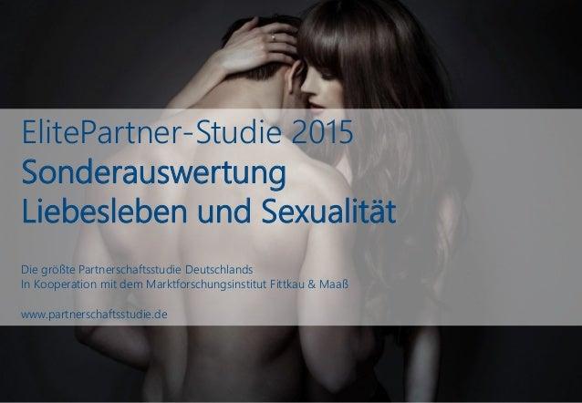 ElitePartner-Studie 2015 Sonderauswertung Liebesleben und Sexualität Die größte Partnerschaftsstudie Deutschlands In Koope...
