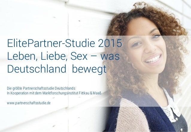 ElitePartner-Studie 2015 Leben, Liebe, Sex – was Deutschland bewegt Die größte Partnerschaftsstudie Deutschlands In Kooper...