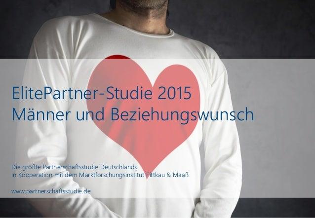 ElitePartner-Studie 2015 Männer und Beziehungswunsch Die größte Partnerschaftsstudie Deutschlands In Kooperation mit dem M...