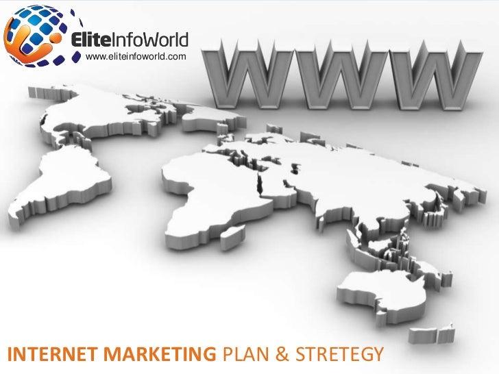 INTERNET MARKETING PLAN & STRETEGY<br />www.eliteinfoworld.com<br />