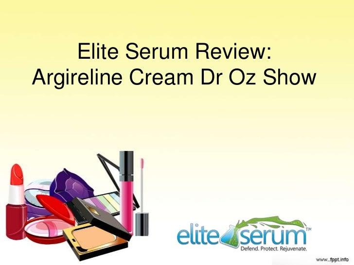 Elite Serum Review:Argireline Cream Dr Oz Show
