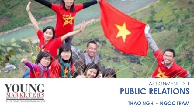 ASSIGNMENT 12.1 PUBLIC RELATIONS THAO NGHI – NGOC TRAM