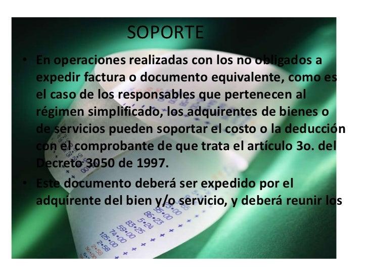 SOPORTE<br />En operaciones realizadas con los no obligados a expedir factura o documento equivalente, como es el caso de ...