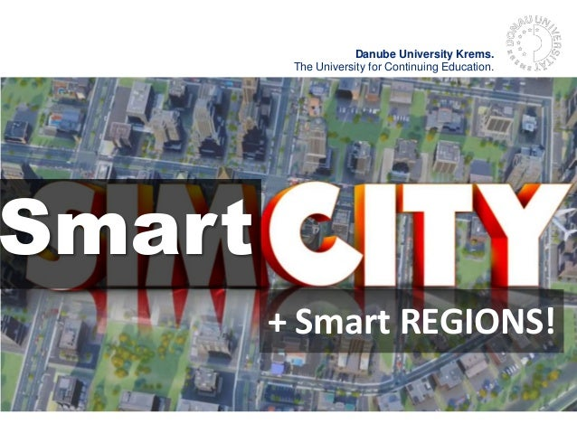 Danube University Krems. The University for Continuing Education. Smart + Smart REGIONS!