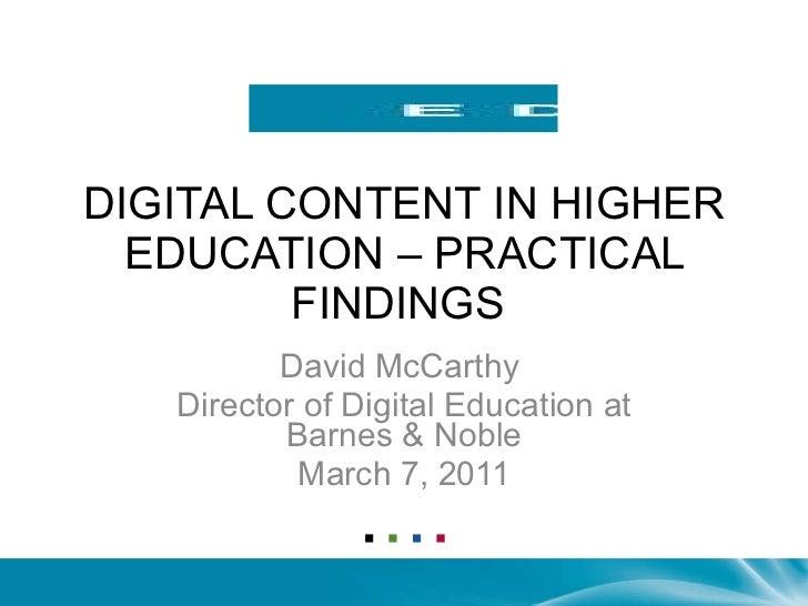 DIGITAL CONTENT IN HIGHER EDUCATION – PRACTICAL FINDINGS  David McCarthy  Director of Digital Education at Barnes & Noble ...
