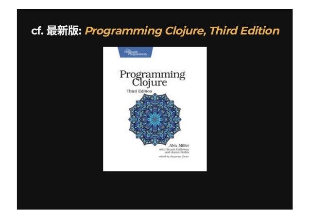 cf. :cf. : Programming Clojure, Third EditionProgramming Clojure, Third Edition