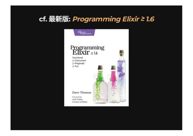 cf. :cf. : Programming Elixir ≥ 1.6Programming Elixir ≥ 1.6