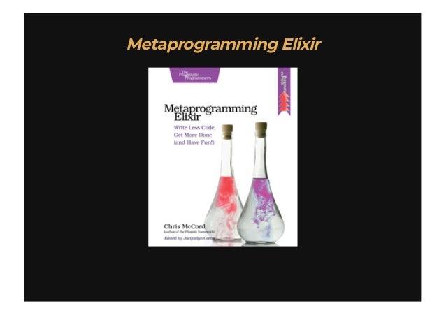 Metaprogramming ElixirMetaprogramming Elixir