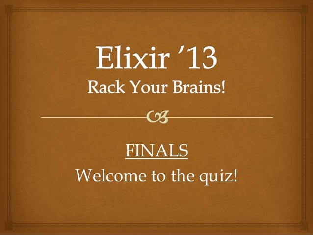 FINALS Welcome to the quiz!