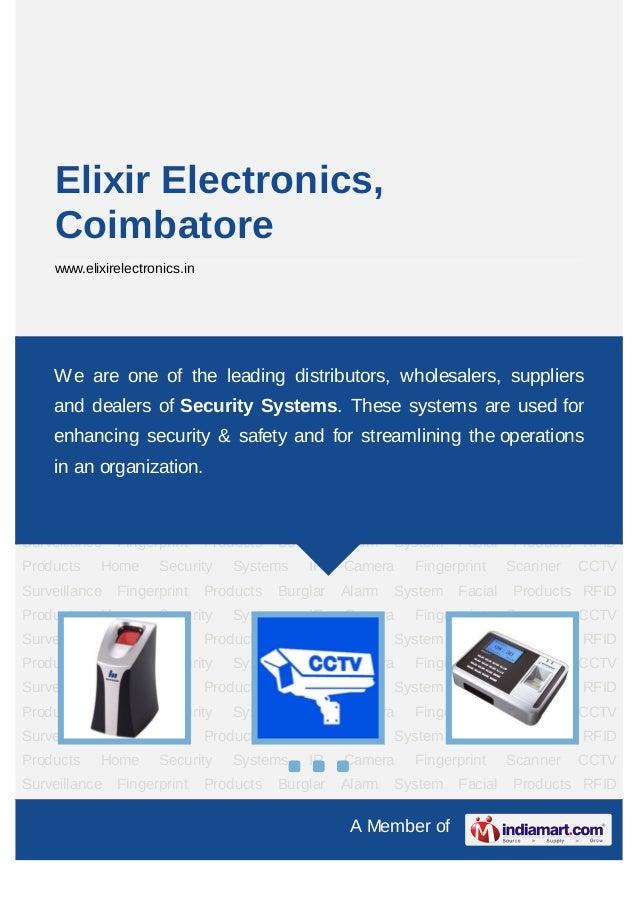 A Member ofElixir Electronics,Coimbatorewww.elixirelectronics.inFingerprint Scanner CCTV Surveillance Fingerprint Products...
