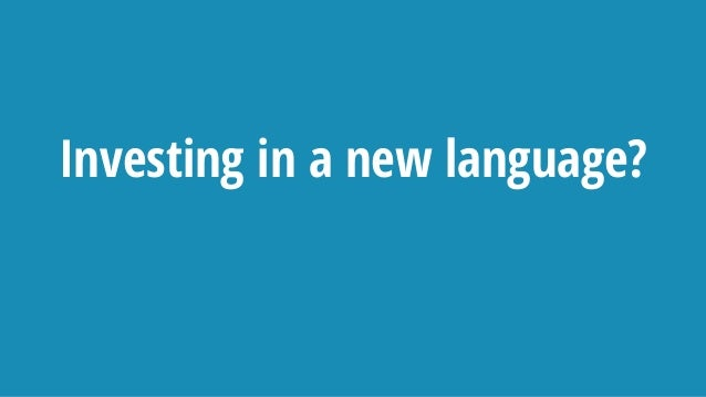 Investing in a new language?