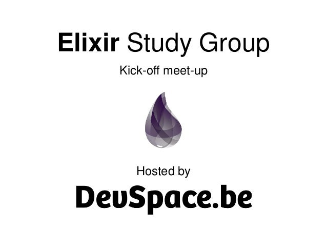 Elixir Study Group Kick-off meet-up Hosted by