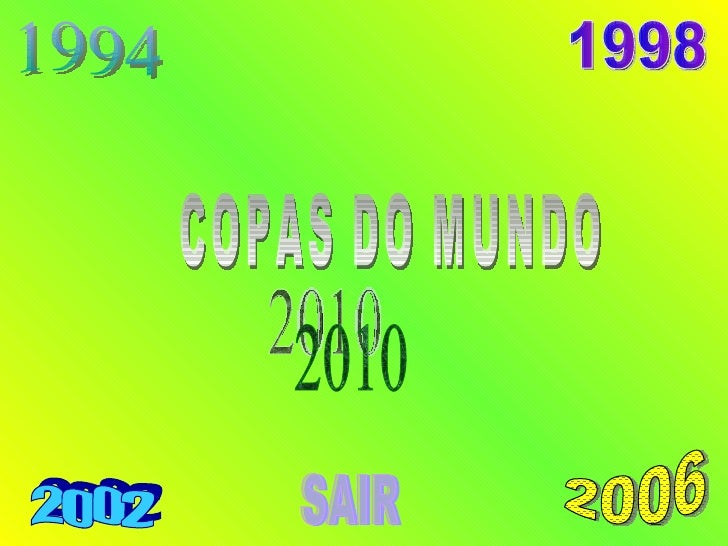 1994 1998 2002 2006 2010 SAIR COPAS DO MUNDO