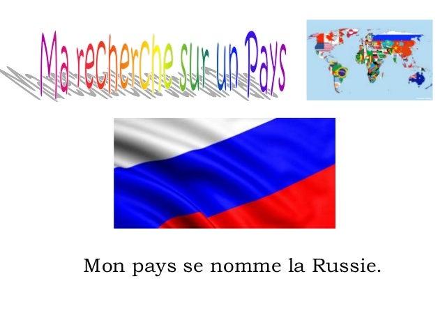 Mon pays se nomme la Russie. Le drapeau