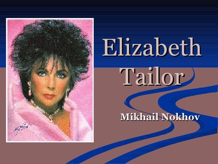 Elizabeth Tailor Mikhail Nokhov