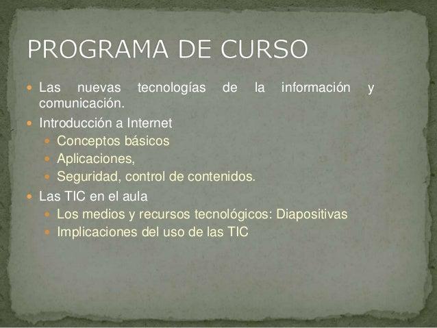 INTRODUCCIÓN A LA INFORMÁTICA:LAS NUEVAS TECNOLOGÍAS DE LA COMUNICACIÓN E INFORMACIÓN (TIC) EN EL AULA Slide 3