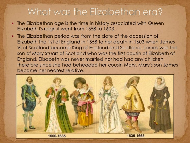 the elizabethan era what made it Social classes elizabethan era print reference this  disclaimer:  the elizabethan era occurred (1588-1603) marked by reign of queen elizabeth some people call it the golden age of english history  the laborers, the bottom of the social class in the elizabethan era, were very poor and only made enough to live comfortably.