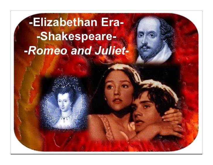 -Elizabethan Era-  -Shakespeare--Romeo and Juliet-