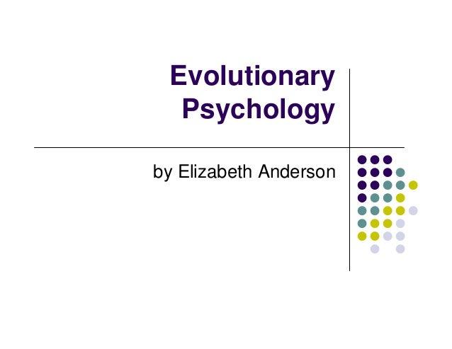 Evolutionary  Psychologyby Elizabeth Anderson