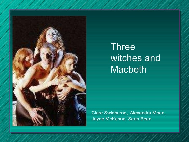 clear the stage for the three witches in macbeth Three witches meet macbeth and banquo on the heath as the men return from  battle  the guards with blood, she tells macbeth, a little water clears us of this  deed (ii)  by the time macbeth first appeared on stage, most of shakespeare's .