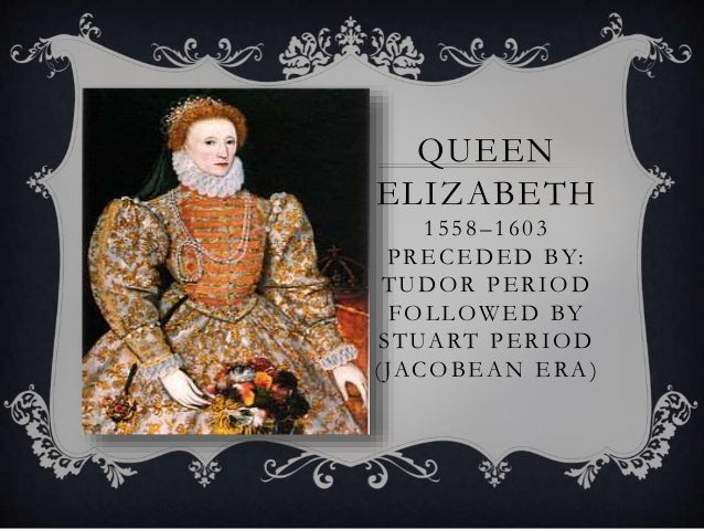 the elizabethan era The elizabethan era was a time associated with queen elizabeth i's reign (1558–1603) and is often considered to be the golden age in english history.
