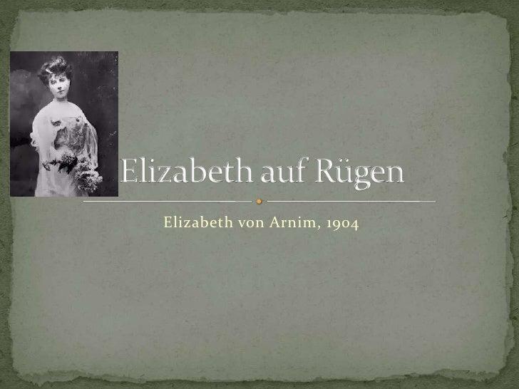 Elizabeth von Arnim, 1904<br />Elizabeth auf Rügen<br />