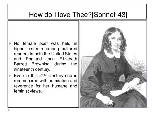 elizabeth browning sonnet 43 essay The atmospheres of sonnet 43 essay though both poems are written in petrarchan sonnet form, elizabeth barrett browning and edna st vincent millay chronicle two.