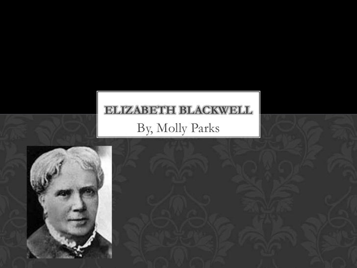 By, Molly Parks<br />Elizabeth Blackwell<br />