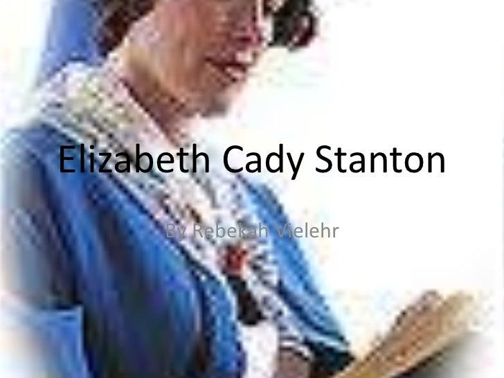 Elizabeth Cady Stanton<br />By Rebekah Vielehr<br />