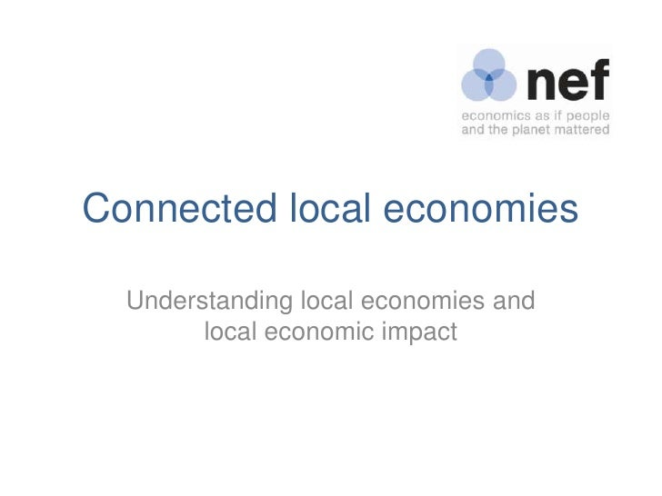Connected local economies  Understanding local economies and        local economic impact