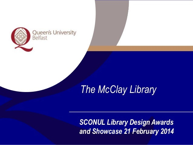 The McClay Library SCONUL Library Design Awards and Showcase 21 February 2014
