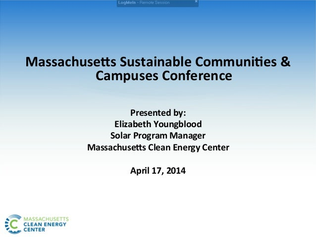 Massachuse(s	   Sustainable	   Communi3es	   &	    Campuses	   Conference	    	    	    Presented	   by:	    Elizabeth	   ...