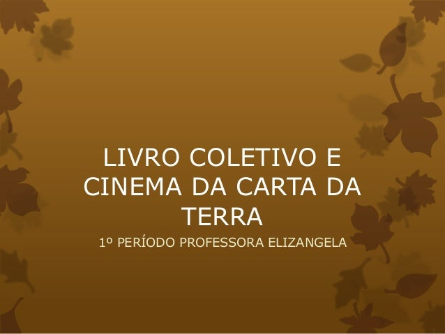 LIVRO COLETIVO ECINEMA DA CARTA DATERRA1º PERÍODO PROFESSORA ELIZANGELA