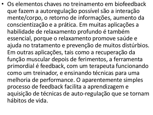 Exemplos de Aplicações Típicas do Biofeedback • Em Psicologia: • Tratamento do Stress Tratamento de Doenças Psicossomática...