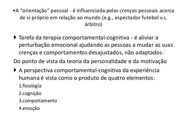 """• Se estou tenso (fisiologia) quando escrevo um ensaio • Penso """"não vou escrever um bom ensaio"""" (cognição) • O que me leva..."""