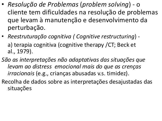 A irracionalidade é o maior determinante da perturbação emocional . Pensamento dominado por imperativos morais • Terapia e...