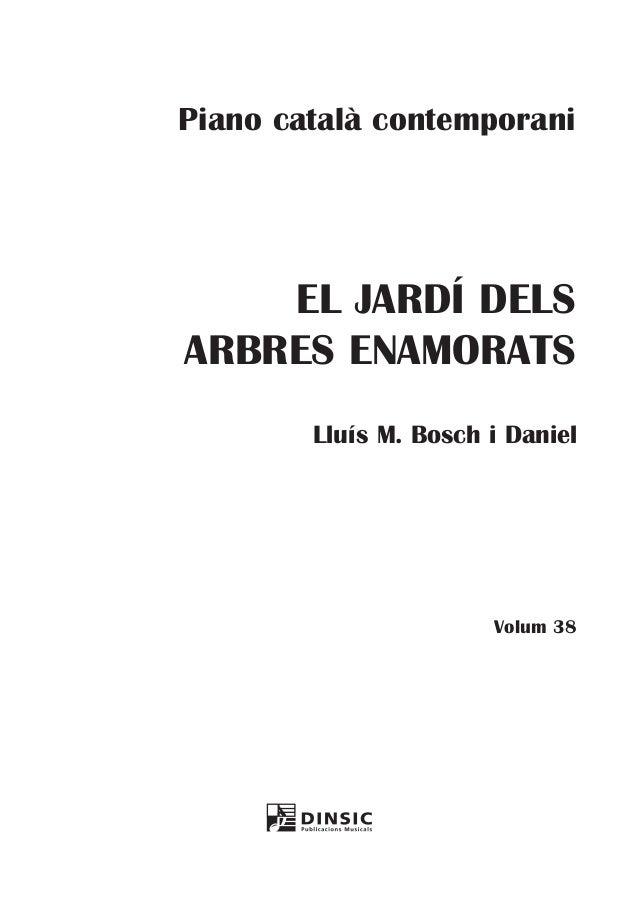Piano català contemporani  EL JARDÍ DELS ARBRES ENAMORATS Lluís M. Bosch i Daniel  Volum 38