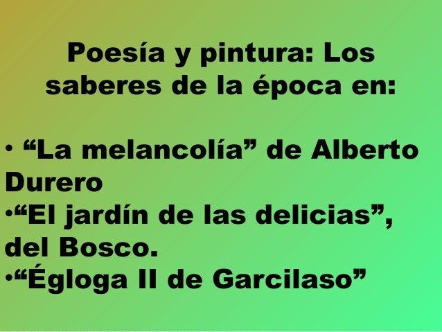 """Poesía y pintura: Los saberes de la época en: • """"La melancolía"""" de Alberto Durero •""""El jardín de las delicias"""", del Bosco...."""