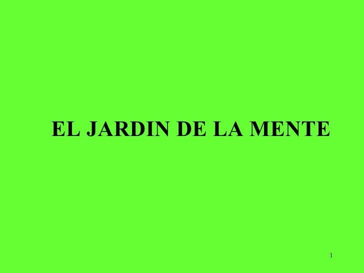 EL JARDIN DE LA MENTE