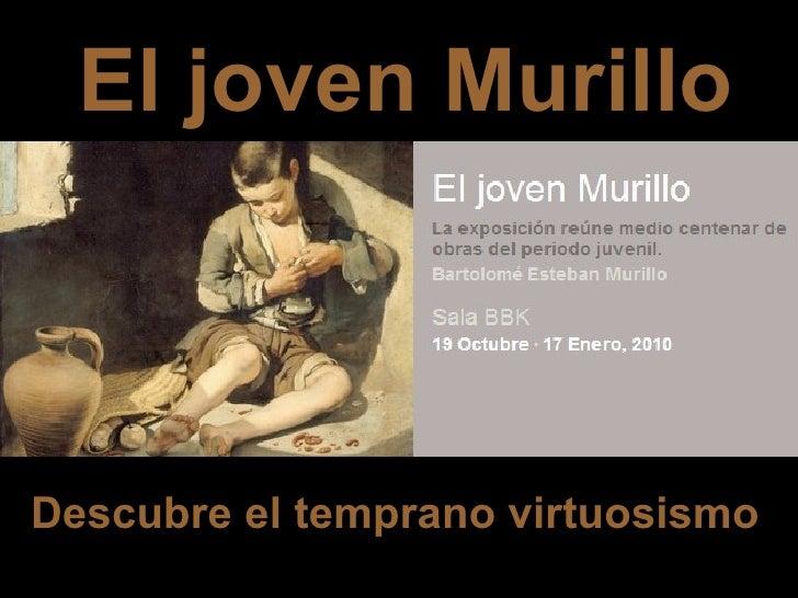 El joven Murillo ' Descubre el temprano virtuosismo