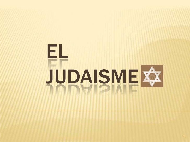 EL JUDAISME<br />1<br />