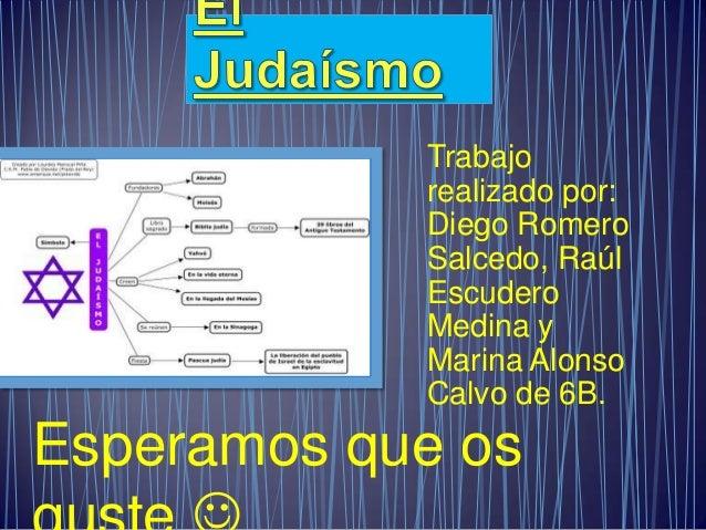 Trabajo realizado por: Diego Romero Salcedo, Raúl Escudero Medina y Marina Alonso Calvo de 6B.  Esperamos que os