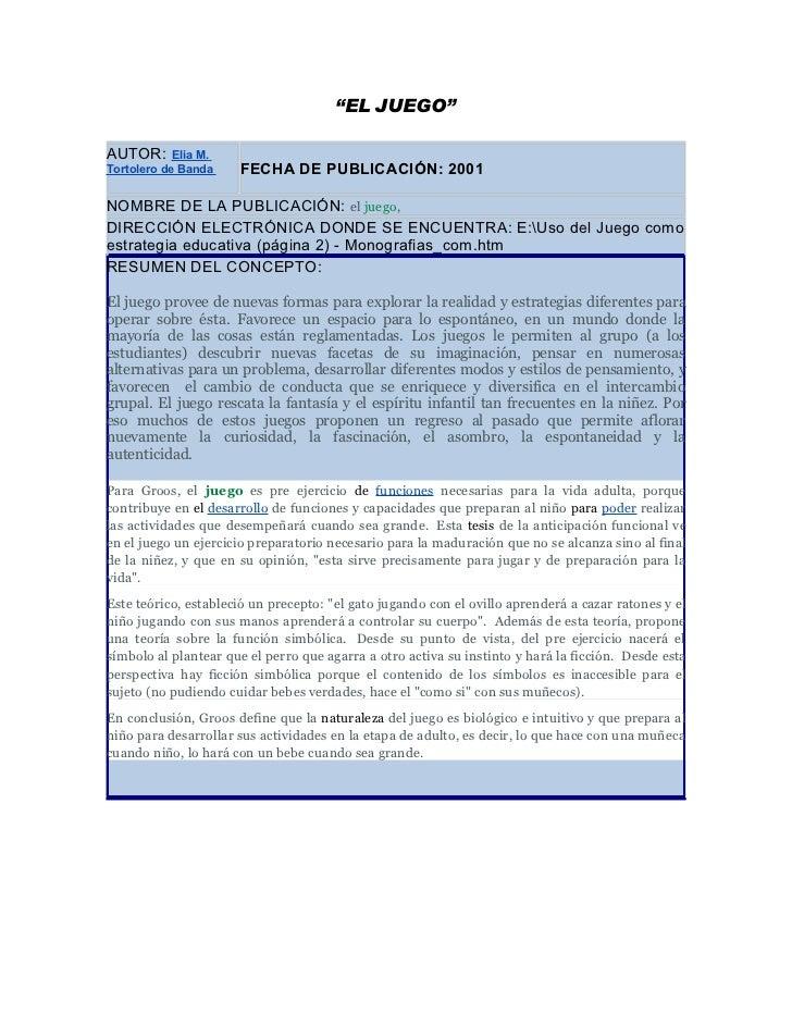 """""""EL JUEGO""""AUTOR:      Elia M.Tortolero de Banda    FECHA DE PUBLICACIÓN: 2001NOMBRE DE LA PUBLICACIÓN: el juego,DIRECCIÓN ..."""