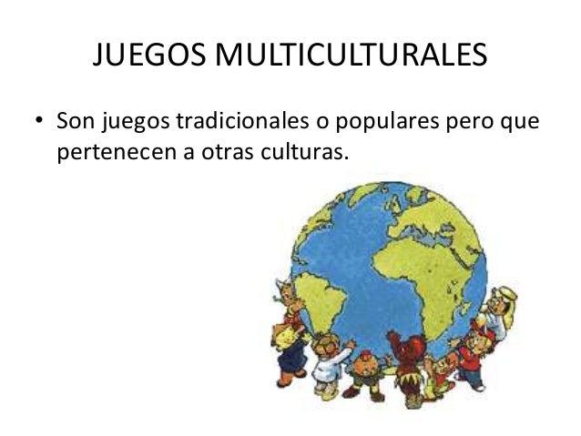 JUEGOS MULTICULTURALES• Son juegos tradicionales o populares pero que  pertenecen a otras culturas.