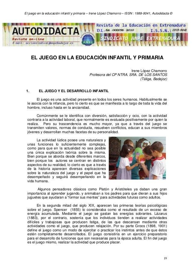 El juego en la educación infantil y primaria – Irene López Chamorro – ISSN : 1989-9041, Autodidacta © 19 EL JUEGO EN LA ED...